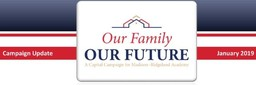 Our Family, Our Future Capital Campaign Update